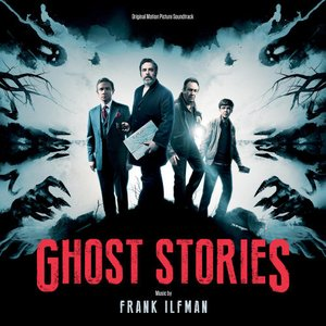 Ghost Stories (Original Motion Picture Soundtrack)