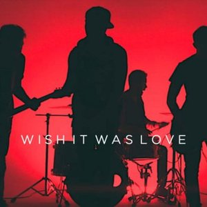 Wish It Was Love