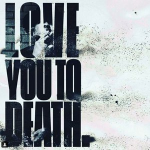 Love You To Death