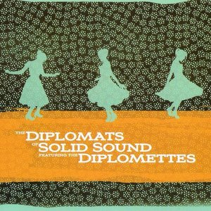 The Diplomats of Solid Sound featuring The Diplomettes
