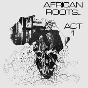 African Roots Act 1