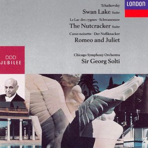 Tchaikovsky: Swan Lake Suite; The Nutcracker Suite; Romeo and Juliet