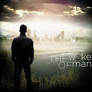 The Wake of Man