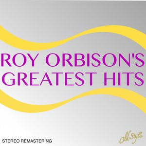 Roy Orbison's Greatest Hits (Stereo Remastering)