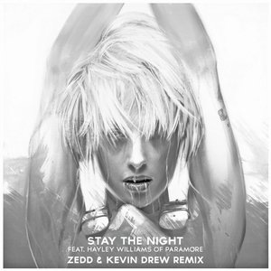 Stay The Night (Zedd & Kevin Drew Remix)