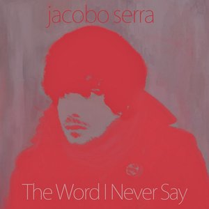 The Word I Never Say