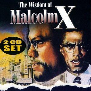 The Wisdom of Malcolm X