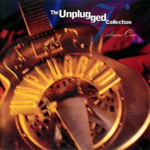 The Unplugged Collection, Volume 1
