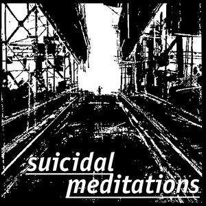 Suicidal Meditations