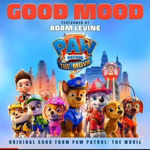 Good Mood (Original Song From Paw Patrol: The Movie)