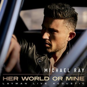 Her World Or Mine (Layman Live Acoustic)