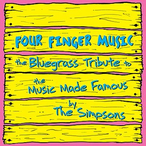 The Bluegrass Tribute to the Music Made Famous by The Simpsons Performed by Hit & Run Bluegrass: Four Finger Music
