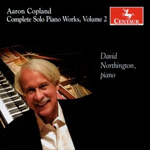 Copland: Complete Solo Piano Works, Vol. 2