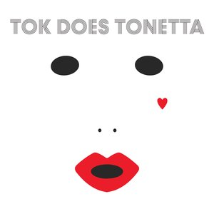 Tok Does Tonetta