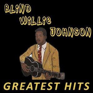 Blind Willie Johnson - Greatest Hits