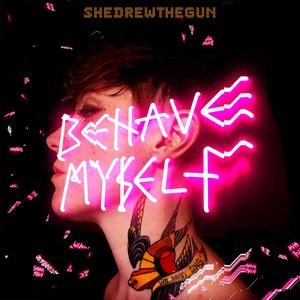 Behave Myself