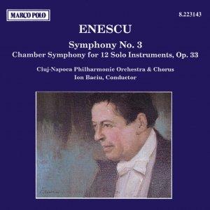 ENESCU: Symphony No. 3 / Chamber Symphony