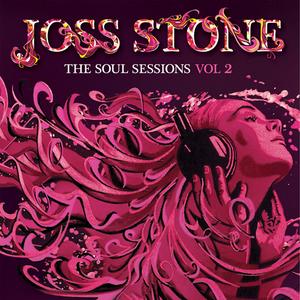 Joss Stone - The Soul Sessions, Vol. 2 - Zortam Music