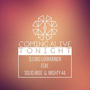 Coming Alive Tonight (feat. Solid Base & Mighty 44)