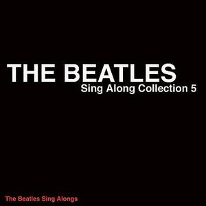 The Beatles-Sing Along Collection 5