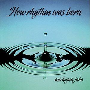 How Rhythm Was Born