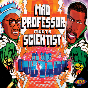 Mad Professor meets Scientist At The Dub Table