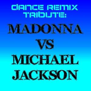 Dance Remix Tribute: Madonna vs Michael Jackson