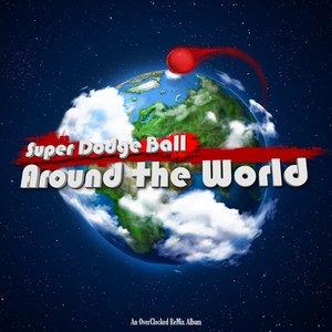 Super Dodge Ball: Around the World
