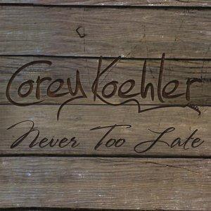 Never Too Late Album