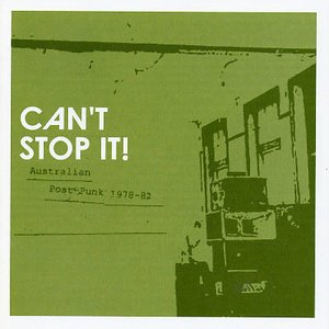 Can't Stop It! Australian Post-Punk 1978-82