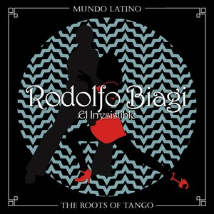 The Roots of Tango - El Irresistible