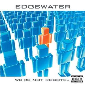 We're Not Robots...