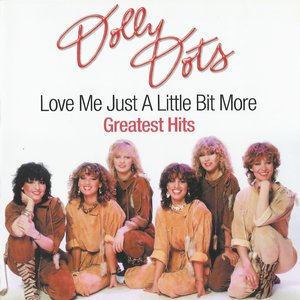 Dolly Dots - Love Me Just A Little Bit More / Greatest Hits