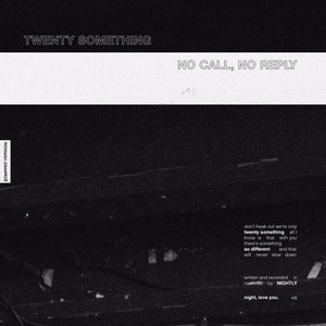 Twenty Something/No Call, No Reply (Stripped Sessions)