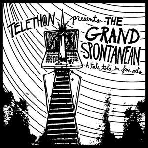 The Grand Spontanean