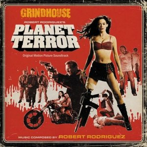 Grindhouse: Robert Rodriguez's Planet Terror (Original Motion Picture Soundtrack)