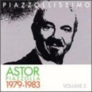 Piazzollissimo 1979-1983