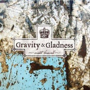Gravity & Gladness