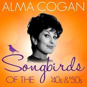 Songbirds of the 40's & 50's - Alma Cogan