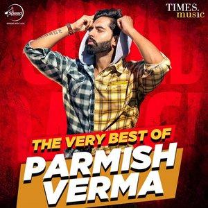 The Very Best of Parmish Verma