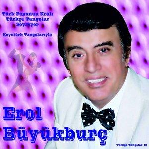 Erol Büyükburç İle Türkçe Tangolar, Vol. 10 (Türk Pop'unun Kralı)