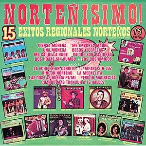 Norteñisimo! 15 Exitos Regionales Norteños