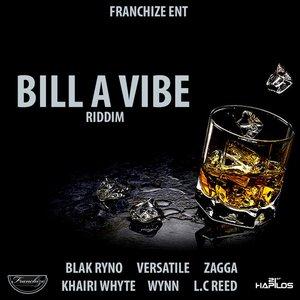 Bill a Vibe Riddim