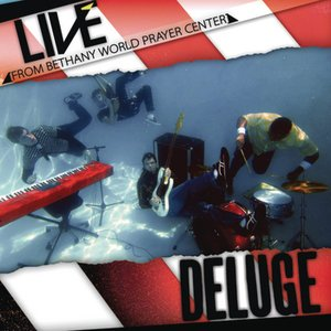 Bethany Live Presents Deluge