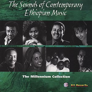 The Sounds of Contemporary Ethiopian Music - The Millennium Collection