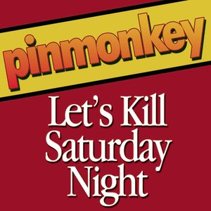 Let's Kill Saturday Night