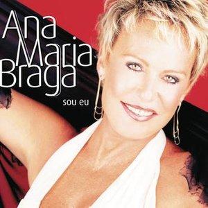 Ana Maria Braga Sou Eu