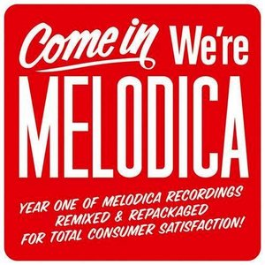 Come In We're Melodica