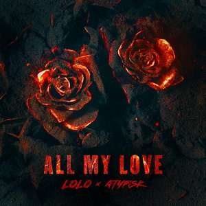 ALL MY LOVE (feat. ATYPISK)