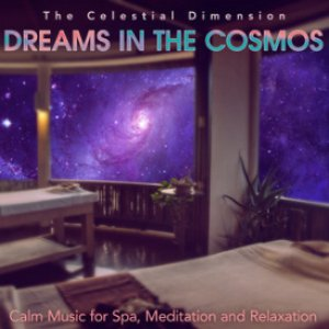 Dreams in the Cosmos: Calm Music for Spa, Meditation and Relaxation